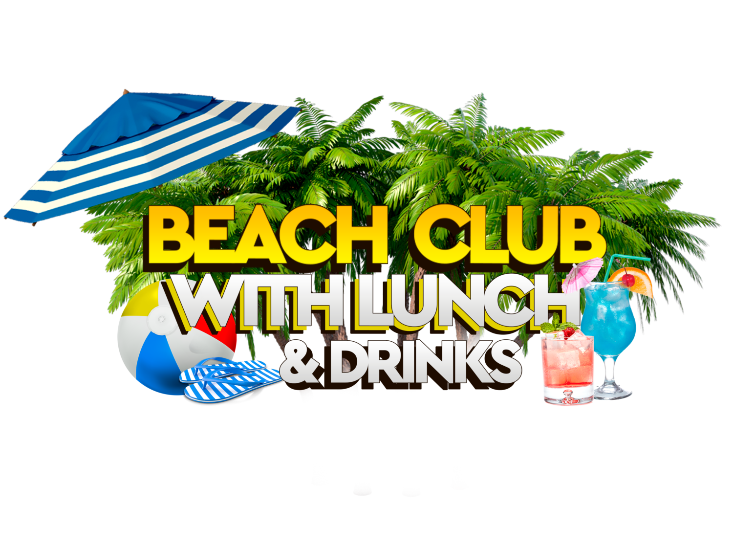 BEACH CLUB WITH LUNCH &DRINK